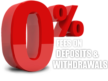 0% FEES ON DEPOSITS AND WITHDRAWALS