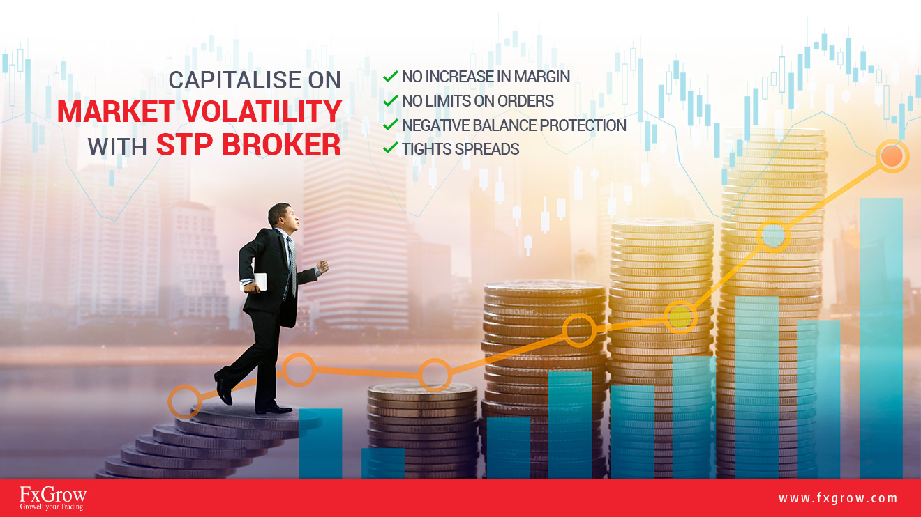 CAPITALISE ON MARKET VOLATILITY WHILE TRADING WITH STP BROKER